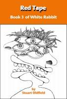 Stuart Oldfield - Red Tape (Book 3 of White Rabbit)