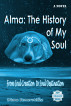 Alma: The History of My Soul by Diana Romerotéllez