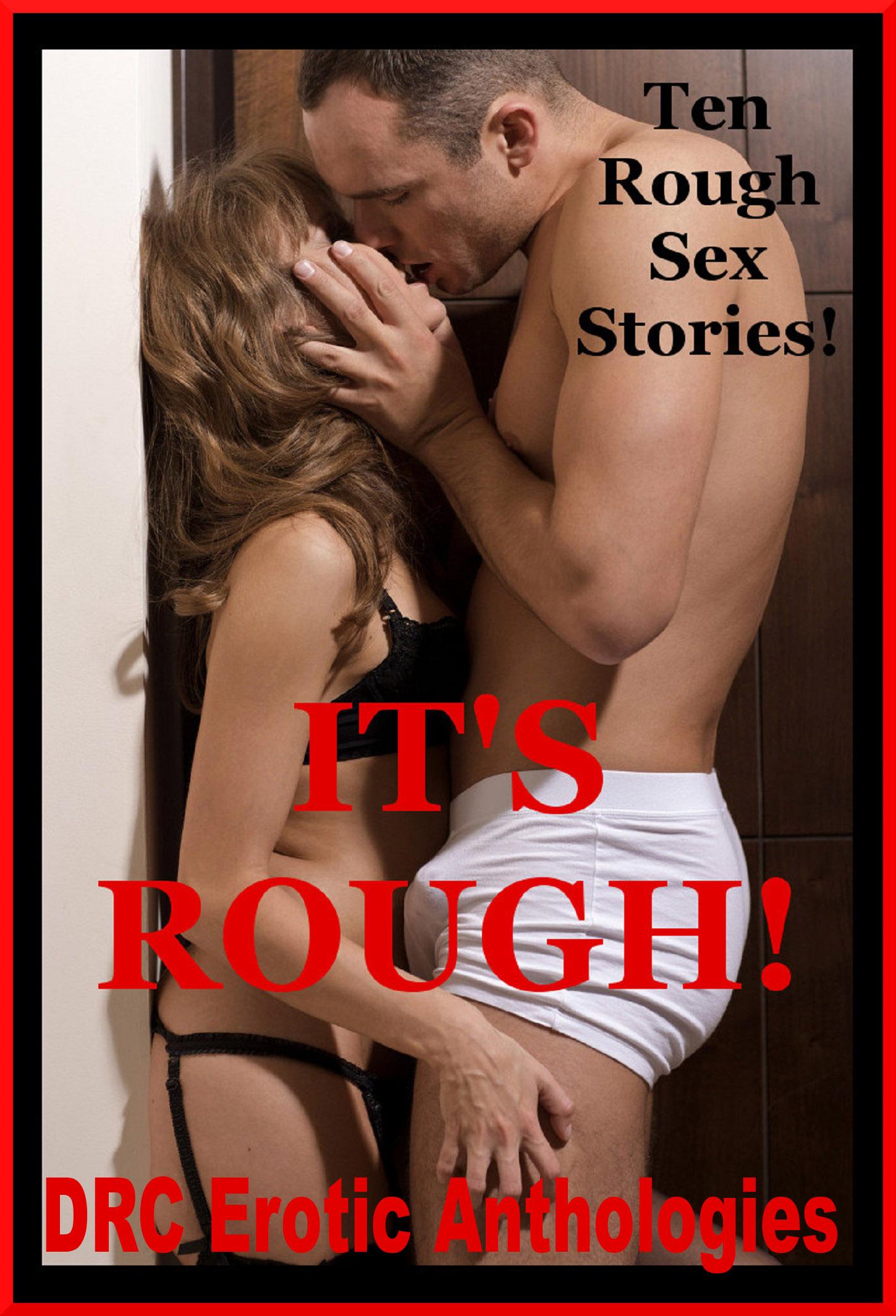 Its Rough Ten Rough Sex Stories
