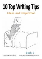 Dee White - 10 Top Writing Tips: Ideas and Inspiration