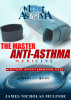 The Master Anti-Asthma: Medicine by James Mulinde