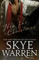 Skye Warren - His for Christmas