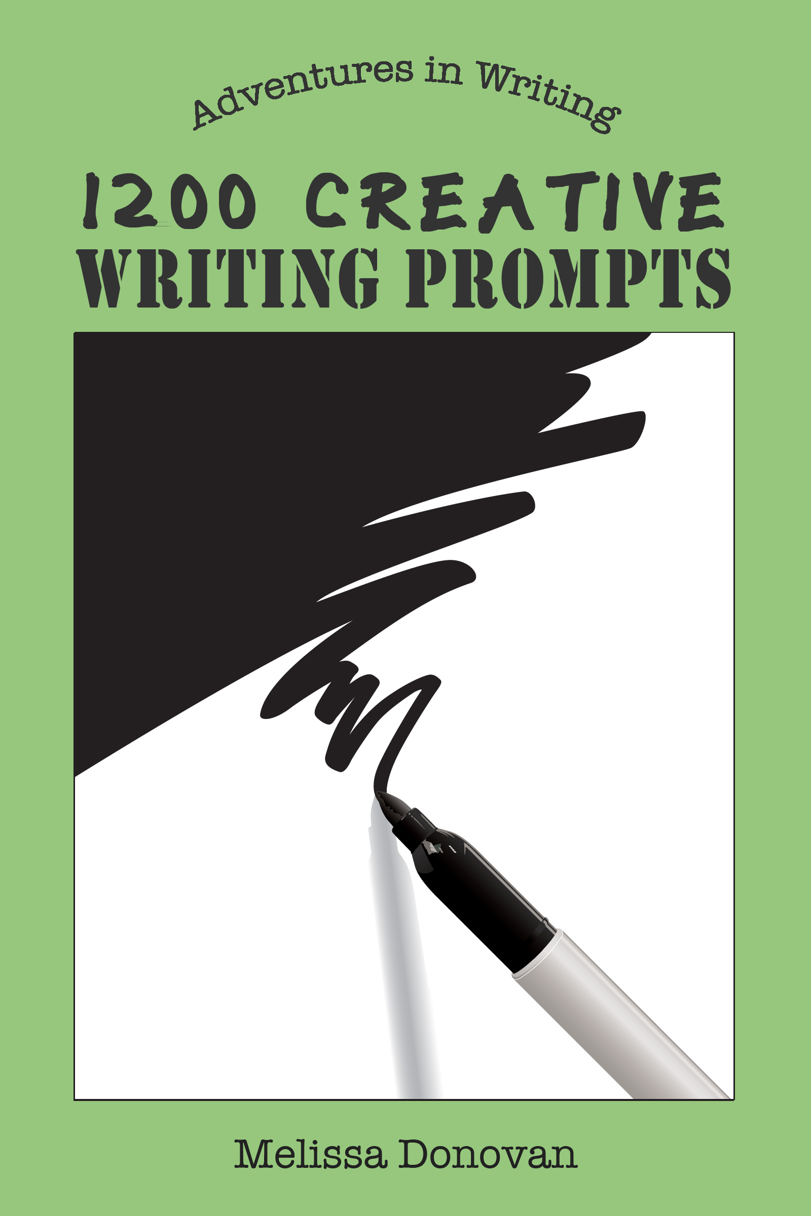 1200 Creative Writing Prompts (Adventures ...