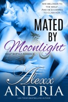 Alexx Andria - Mated By Moonlight (Wolf shifter romance)