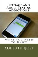 Cover for 'Teenage and Adult Texting Addictions'