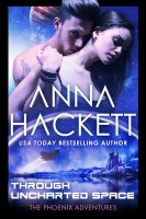 Anna Hackett - Through Uncharted Space (Phoenix Adventures #10)