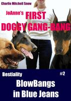 Charlie Mitchell Snow - JoAnne's First Doggy Gang-Bang - Bestiality Blow-Bangs in Blue Jeans #2