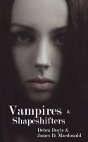 Vampires and Shapeshifters: Short stories by Debra Doyle and James D. Macdonald