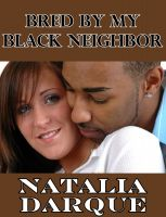 Natalia Darque - Bred By My Black Neighbor