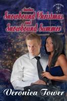 Veronica Tower - Another Snowbound Christmas and Snowbound Summer