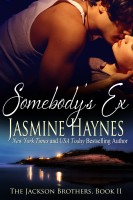 Jasmine Haynes - Somebody's Ex: The Jackson Brothers, Book 2