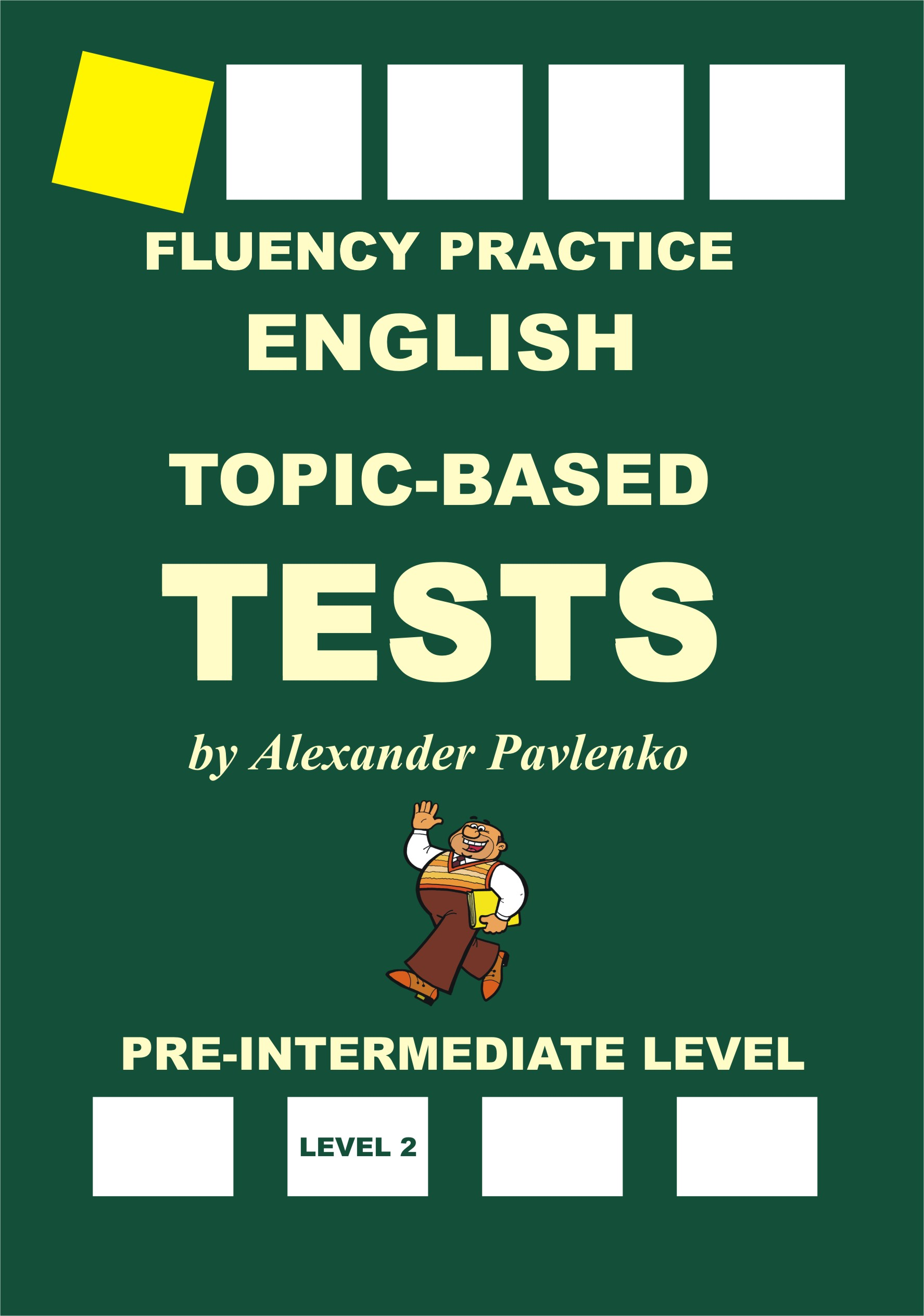 English, Topic-Based Tests, Pre-Intermediate Level, Fluency Practice, an  Ebook by Alexander Pavlenko