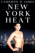 New York Heat by Cameron D. James