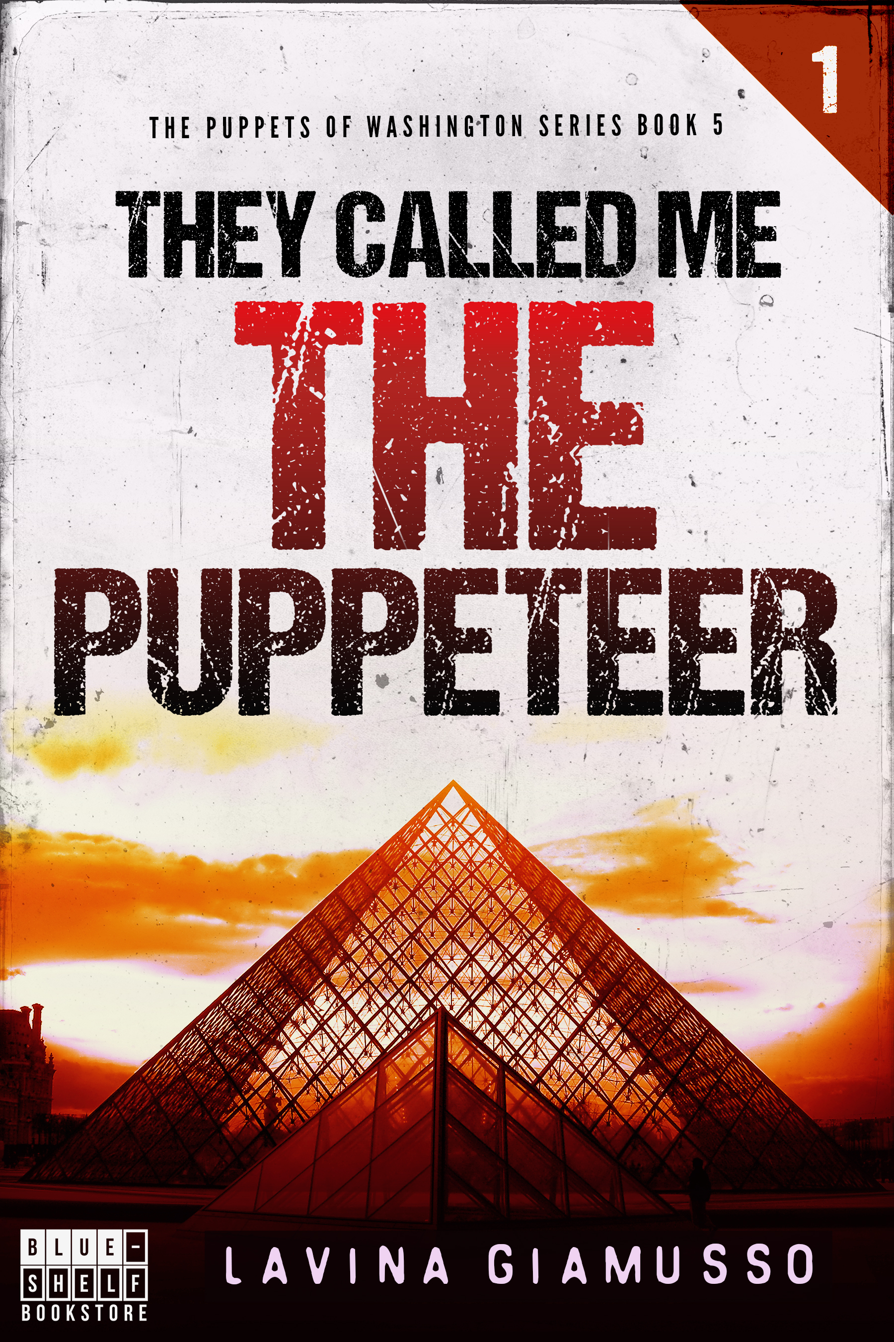 They called me THE PUPPETEER 1 (The Puppets of Washington Book 5), an Ebook  by Lavina Giamusso