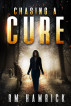 Chasing a Cure by R.M. Hamrick