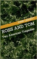 John Leggett - Ross and Tom: Two American Tragedies