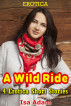 Erotica: A Wild Ride: 4 Erotica Short Stories by Isa Adam