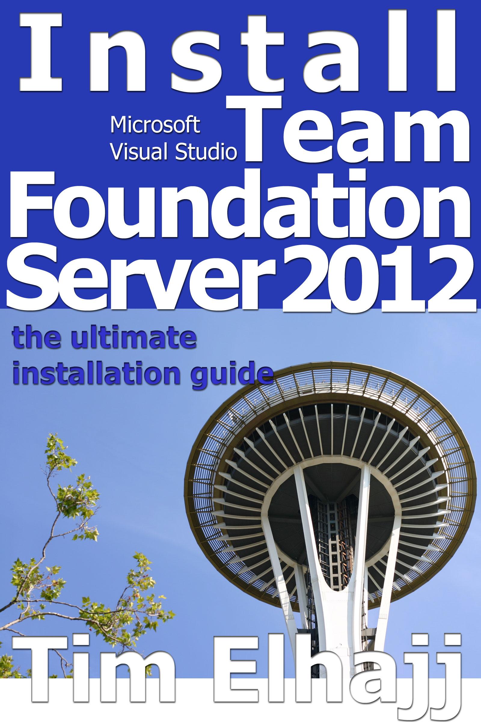 Team foundation server 2012 installation guide.