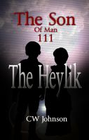 Cover for 'The Son of Man  Three, The Heylik'