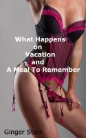 Ginger Starr - What Happens On Vacation and A Meal To Remember