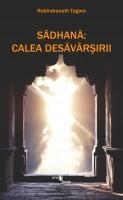 Rabindranath Tagore - Shadana: Calea desavarsirii
