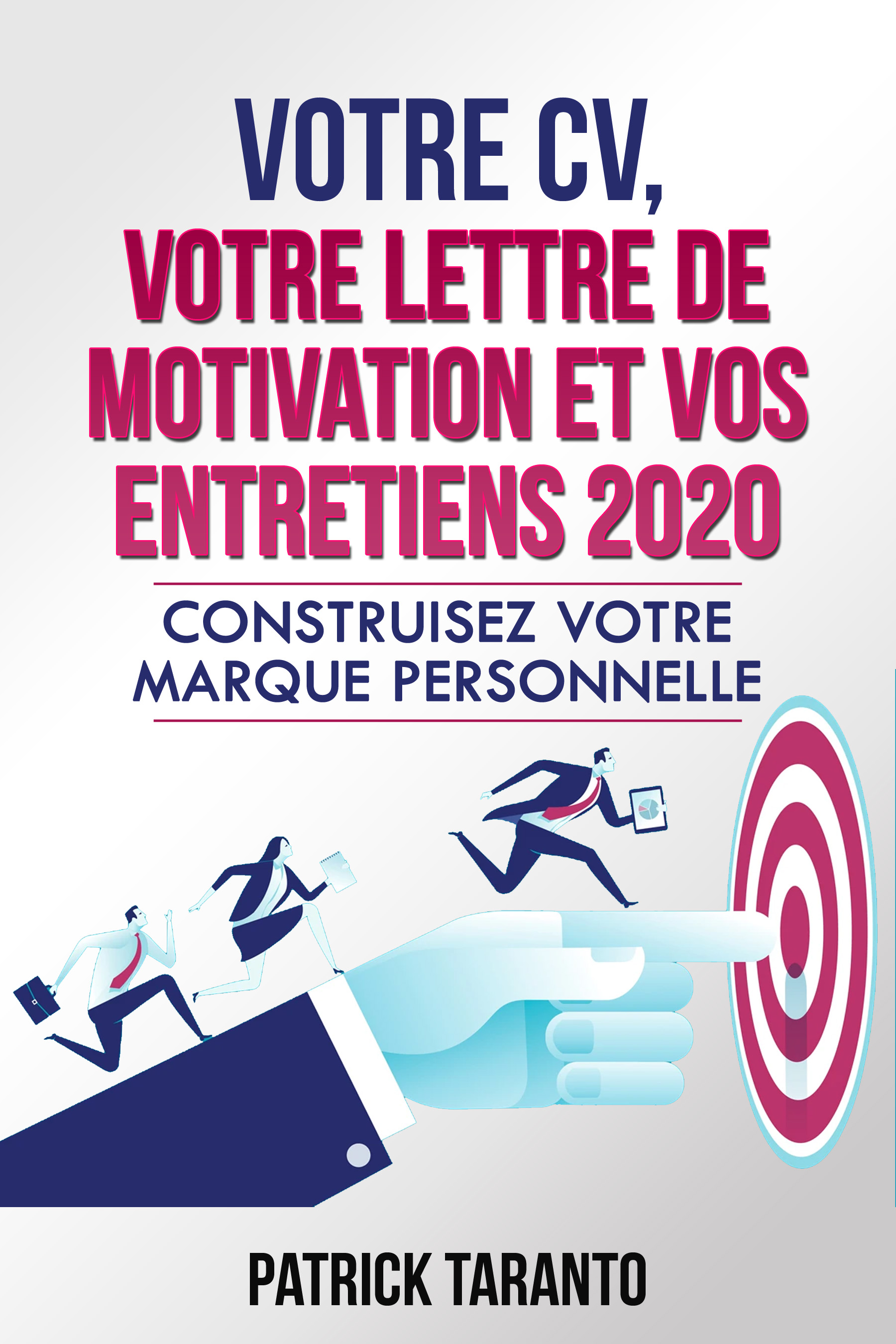 Votre Cv Votre Lettre De Motivation Et Vos Entretiens 2020 An Ebook By Patrick Taranto