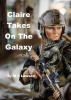 Claire Takes On The Galaxy by M S Lawson