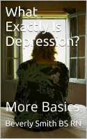 B. A. (Beverly) Smith - What Exactly Is Depression? More Basics