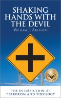 William J. Abraham - Shaking Hands with the Devil: The Intersection of Terrorism and Theology