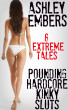 Pounding Hardcore Kinky Sluts - 8 Extreme Tales by Ashley Embers