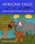 African Tales:  How Giraffe Got His Long Neck by Marlize Schmidt