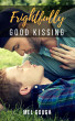 Frightfully Good Kissing by Mel Gough