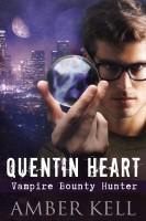 Amber Kell - Quentin Heart, Vampire Bounty Hunter