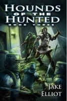 Jake Elliot - Hounds of the Hunted: Book Three