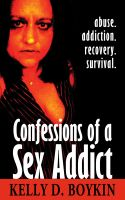 Kelly Boykin - Confessions of a Sex Addict