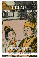Alex Rounds - Leizu: Empress of the Silkworm