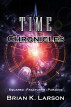Time Chronicles by Brian K. Larson