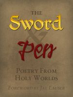 Cover for 'The Sword and Pen: The Poetry of Holy Worlds'