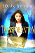 Transformation: The Clandestine Saga Book 1 by ID Johnson