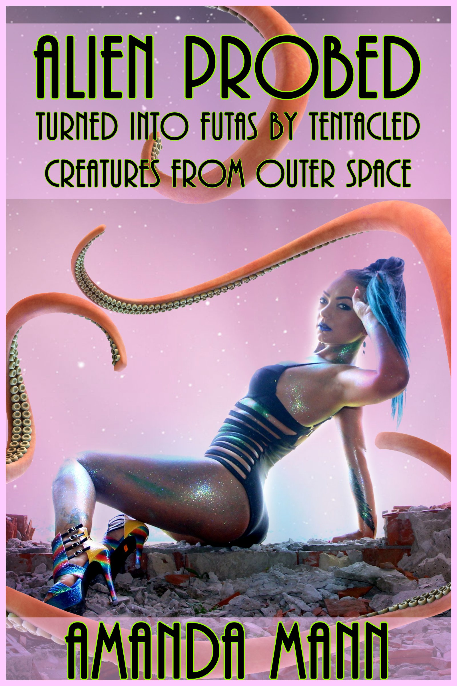 Alien Futanari alien probed: turned into futastentacled creatures from outer space, an  ebookamanda mann