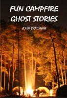 John Bradshaw - Fun Campfire Ghost Stories