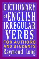 Raymond Long - Dictionary of English Irregular Verbs