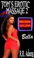 R.R Adams - Tom's Erotic Massage 2: Bella