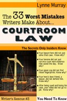 Lynne Murray - The 33 Worst Mistakes Writers Make About Courtroom Law