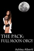 Ashley Alberti - The Pack: Full Moon Orgy (Werewolves Erotica)