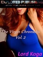 Lord Koga - The Virgin Chronicles Vol 2: Tales of Virginity Taken, Devoured & Ravaged