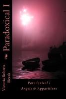 Victoria Roberts Siczak - Paradoxical I  Angels & Apparitions