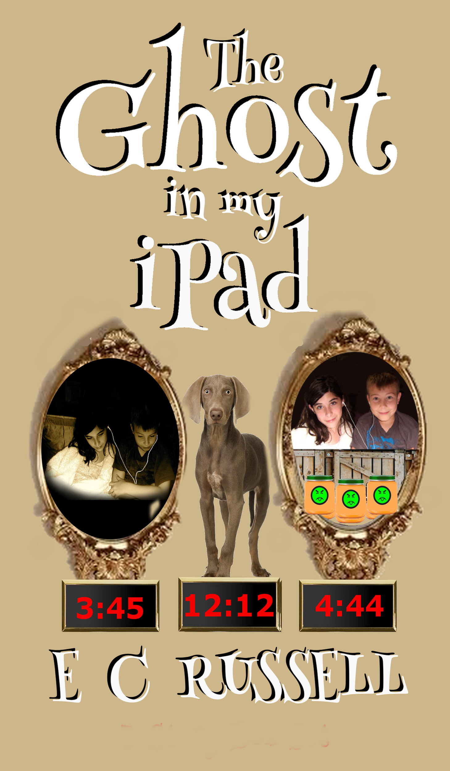 The Ghost in my iPad 3:45 4:44 12:12, an Ebook by E L Russell