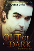 Quinn Loftis - Out Of The Dark, Book 4 The Grey Wolves Series