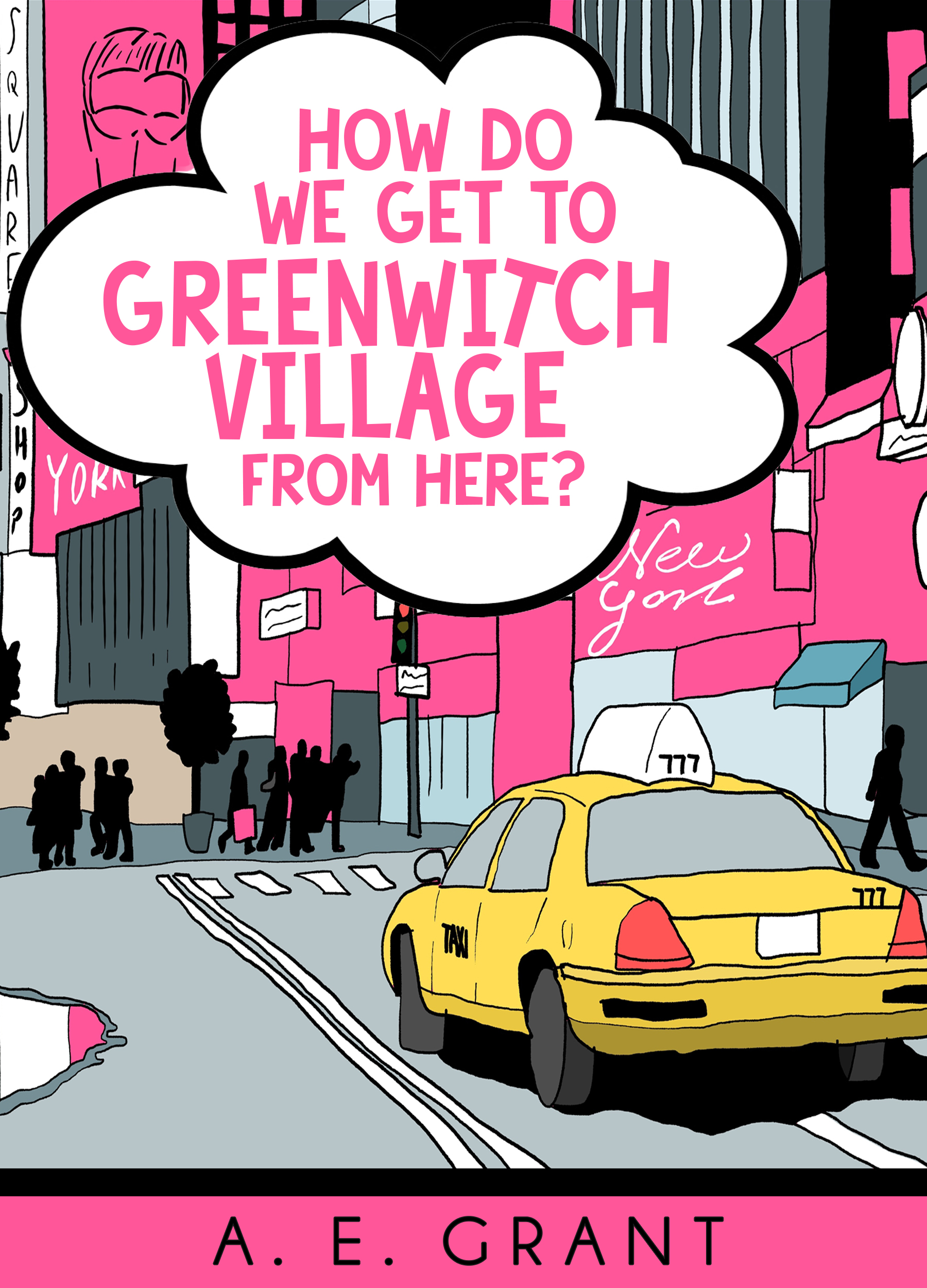 How Do We Get to Greenwitch Village From Here?, an Ebook by A E  Grant